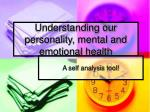Understanding our personality, mental and emotional health