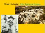 Minoan Civilization: Arthur Evans and Knossos