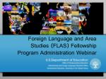 Foreign Language and Area Studies (FLAS) Fellowship Program Administration Webinar