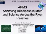 ARMS Achieving Readiness in Math and Science Across the River Parishes