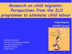 Research on child migrants: Perspectives from the ILO programme to eliminate child labour