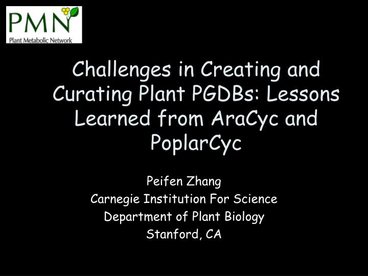 challenges in creating and curating plant pgdbs lessons learned from aracyc and poplarcyc n.