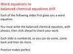 Word equations to  balanced chemical equations drill Each of the following slides first gives you a word equation.