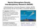 Neutral Atmosphere Density  Interdisciplinary Research (NADIR)