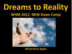 Dreams to Reality WHM 2011- NEW Dawn Camp Alfred Brian Agaba