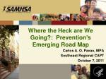 Where the Heck are We Going?:  Prevention's Emerging Road Map