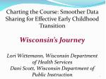 Charting the Course: Smoother Data Sharing for Effective Early Childhood Transition Wisconsin's Journey