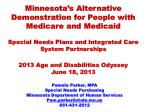 Pamela Parker, MPA Special Needs Purchasing Minnesota Department of Human Services Pam.parker@state.mn.us 651-431-2512