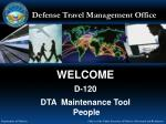 WELCOME D-120 DTA Maintenance Tool People