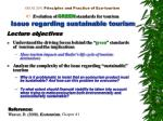 GEOG 20 91 Principles and Practice of Eco-tourism # 3 Evolution of  GREEN  standards for tourism Issue regarding sustain