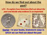 How do we find out about the past?