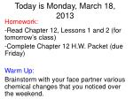 Today is Monday, March 18, 2013