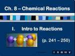 Intro to Reactions (p. 241 – 250)