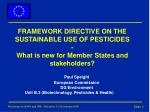 FRAMEWORK DIRECTIVE ON THE SUSTAINABLE USE OF PESTICIDES - What is new for Member States and stakeholders?