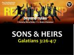 SONS & HEIRS Galatians 3:26-4:7