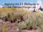 Applying the 5 E Pedagogy to the Climate Change Lab