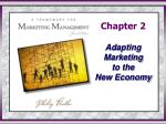 Chapter 2 Adapting Marketing to the New Economy
