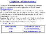 Chapter 11 – Pointer Variables