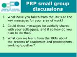 PRP small group discussions