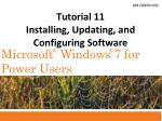 Tutorial 11 Installing, Updating, and Configuring Software