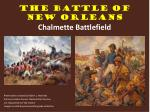 The Battle of New Orleans Chalmette Battlefield