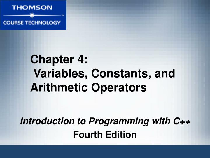 chapter 4 variables constants and arithmetic operators n.
