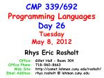CMP 339/692 Programming Languages Day 26 Tuesday May 8, 2012