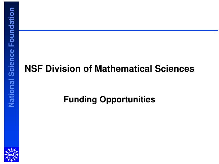 PPT - NSF Division of Mathematical Sciences PowerPoint
