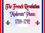 """The French Revolution """"Moderate"""" Phase: 1789-1792"""