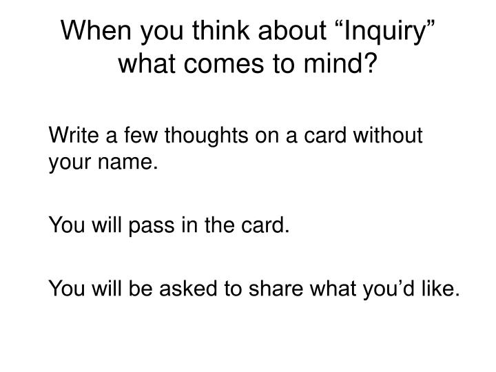 when you think about inquiry what comes to mind n.