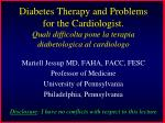 Diabetes Therapy and Problems for the Cardiologist. Quali difficolta  pone la  terapia diabetologica  al  cardiologo