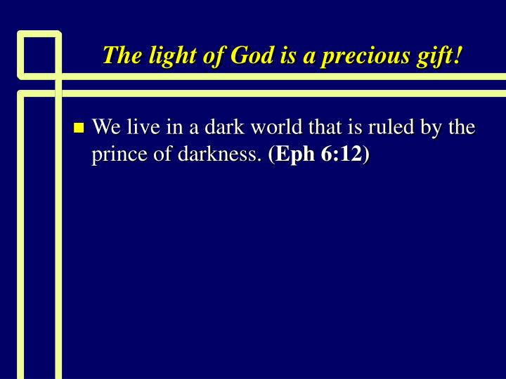 the light of god is a precious gift n.