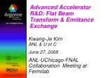 Advanced Accelerator R&D: Flat Beam Transform & Emittance Exchange