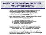 VOLUNTARY SEPARATION INCENTIVE PAYMENTS (BUYOUTS)