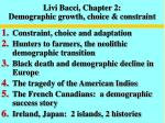 Livi Bacci, Chapter 2:  Demographic growth, choice & constraint