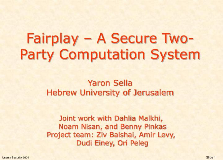 fairplay a secure two party computation system yaron sella hebrew university of jerusalem n.