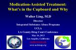 Medication-Assisted Treatment: What's in the Cupboard and Why
