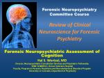Forensic Neuropsychiatry Committee Course Review of Clinical Neuroscience for Forensic Psychiatry