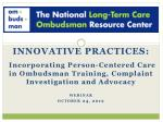INNOVATIVE PRACTICES: Incorporating Person-Centered Care in Ombudsman Training, Complaint Investigation and Advocacy web