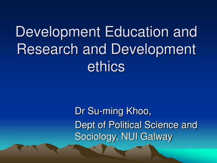 development education and research and development ethics n.