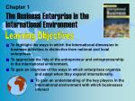 Chapter 1 The Business Enterprise in the International Environment