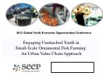 Engaging Unattached Youth in Small-Scale  Ornamental Fish  Farming:  An  Urban Value  Chain Approach
