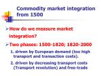 Commodity market integration from 1500