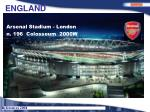 Arsenal Stadium - London n. 196  Colosseum  2000W