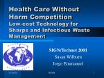 Health Care Without Harm Competition Low-cost Technology for Sharps and Infectious Waste Management