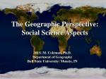 The Geographic Perspective: Social Science Aspects