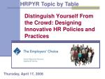 Distinguish Yourself From the Crowd: Designing Innovative HR Policies and Practices