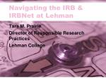 Navigating the IRB &  IRBNet at Lehman