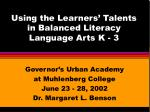 Using the Learners' Talents in Balanced Literacy Language Arts K - 3