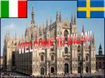 WELCOME TO MILAN!